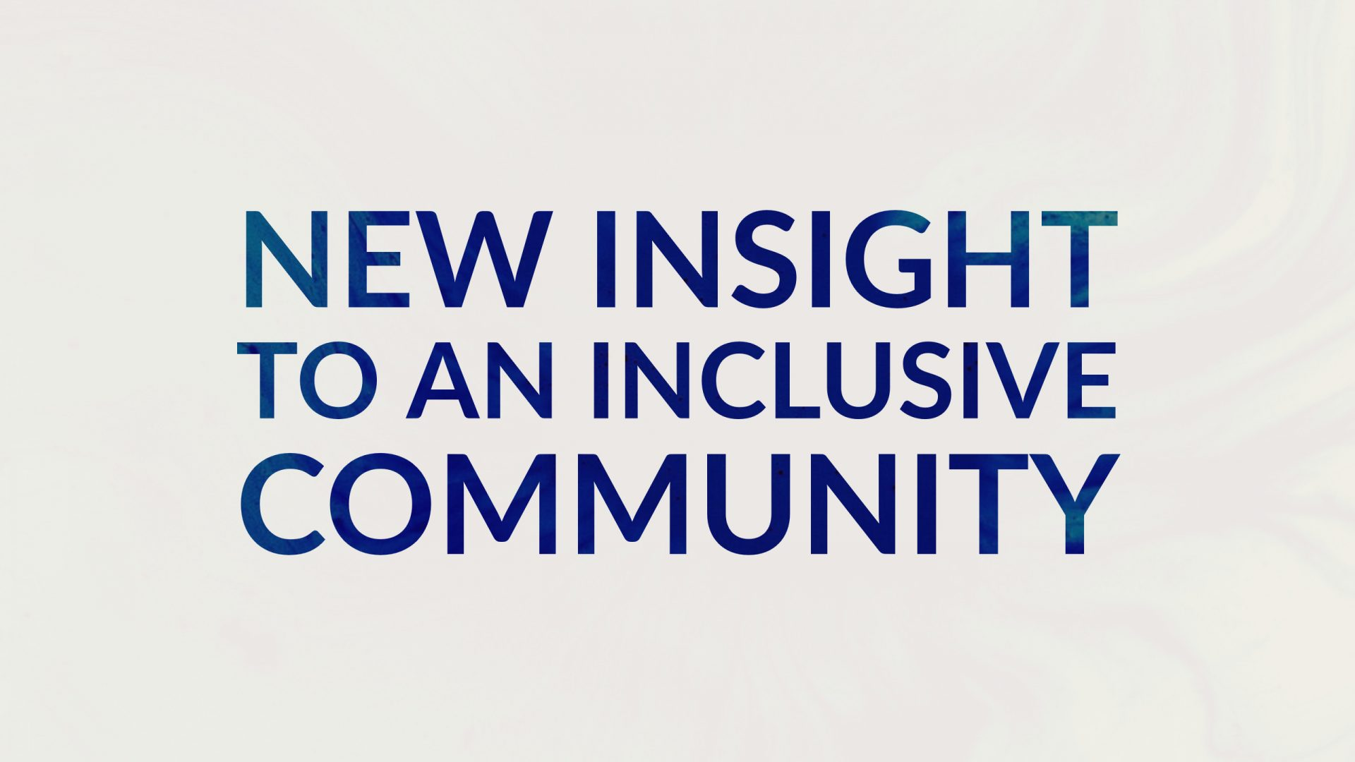 White text box header with blue text reading: New insight to an inclusive community