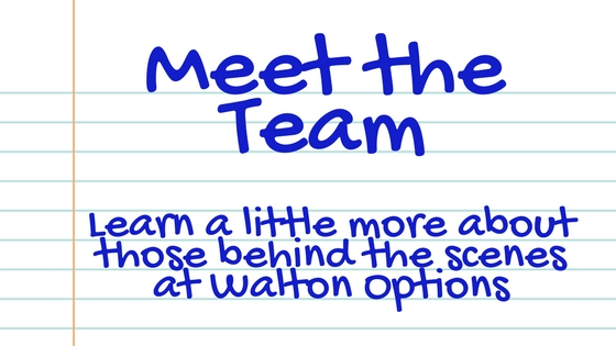 Meet the Team Header: an illustration of notebook paper with text that looks like handwriting reads: Meet the Team. Learn a little more about those behind the scenes at Walton Options.