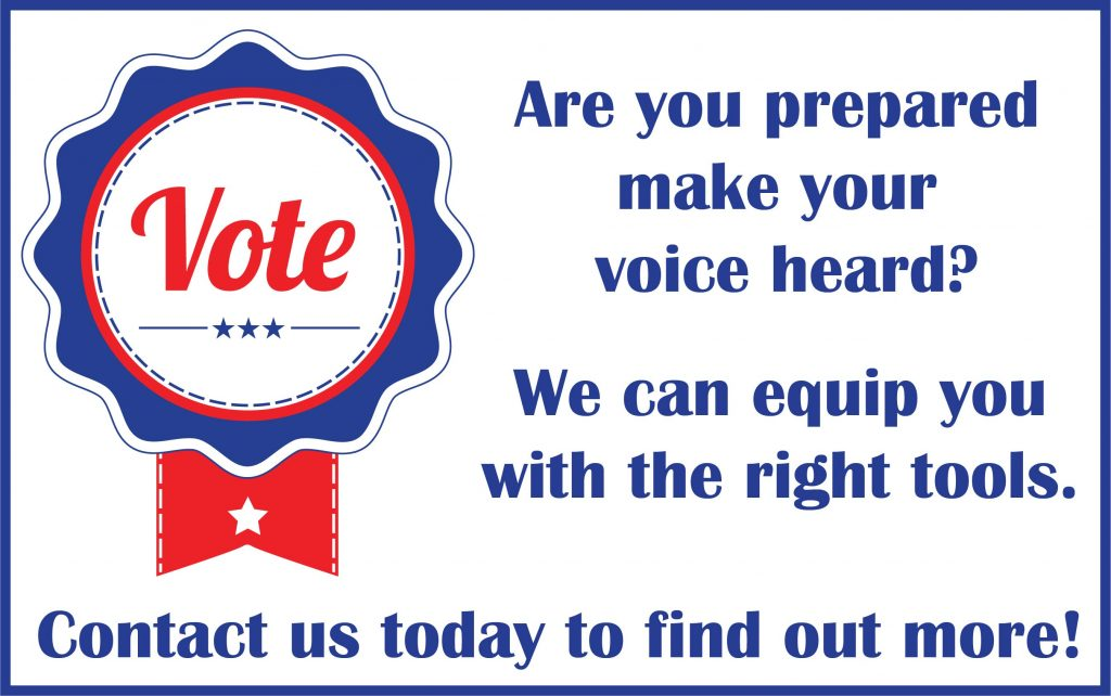 """Illustration: an old fashion blue, white and red pin badge with the word """"Vote"""" in the center with three blue stars under the word. Blue text is next to the Badge - Are you prepared to make your voice heard? We can equip you with the right tools! Contact us today to find out more!"""