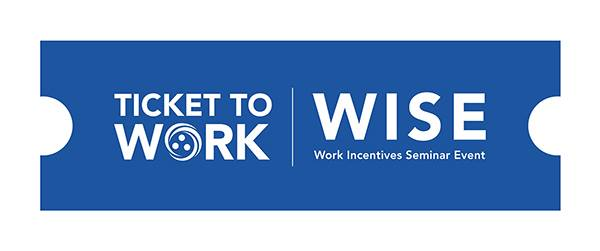 A blue, old-fashioned shaped text box with white text: Ticket to Work; WISE, Work Incentive Seminar Events Webinar